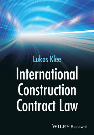 International Construction Contract Law, L Klee