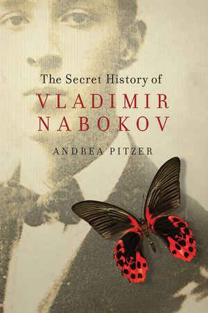 The Secret History of Vladimir Nabokov ' Pitzer, Kurt